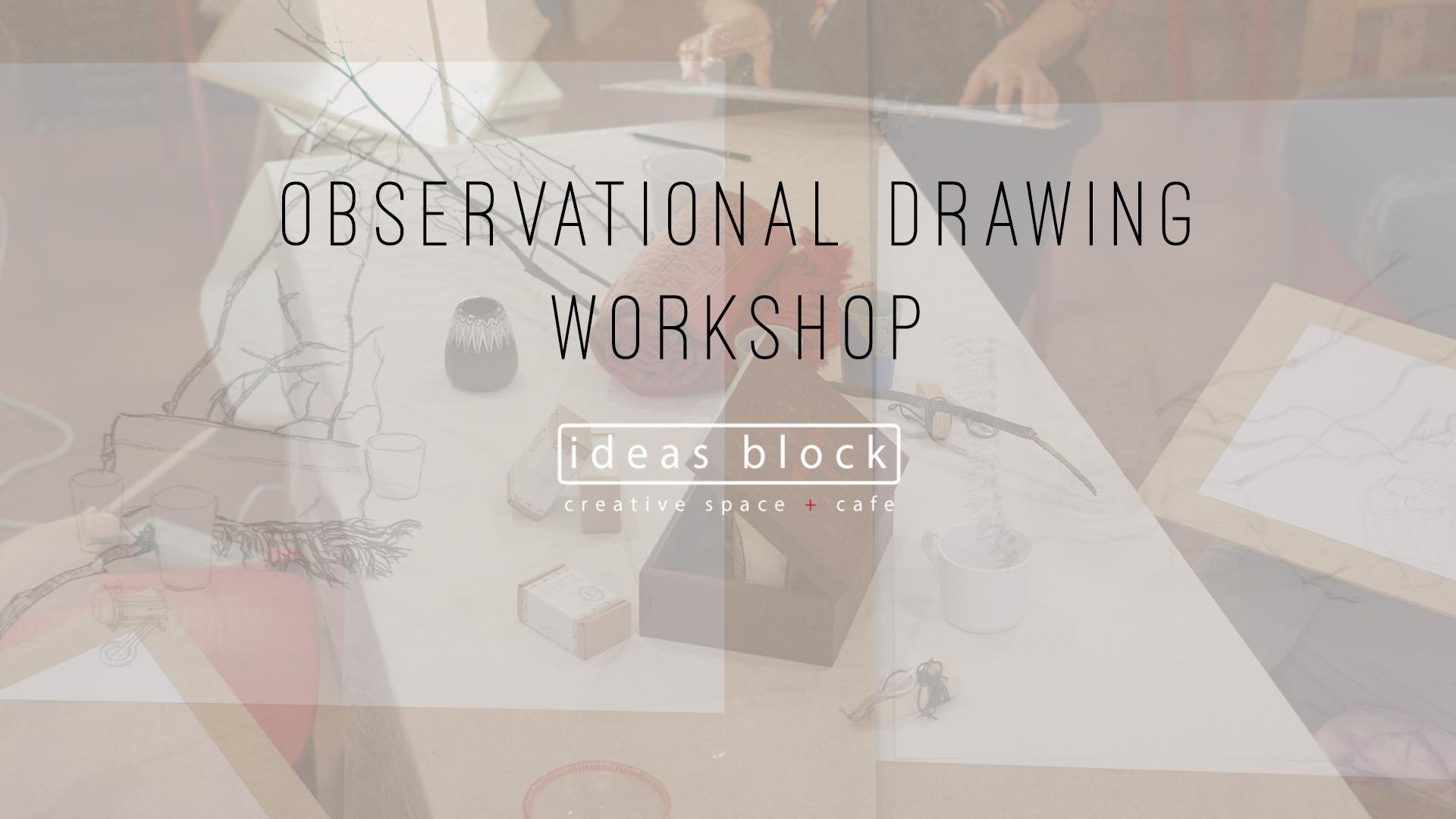 observational drawing workshop